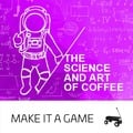 The Science and Art of Coffee (22.03.2020)