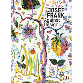 JOSEF FRANK. Against Design | The Architect's Anti-Formalist Oeuvre | Artikelnummer: 201509