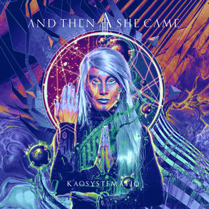 And Then She Came - KAOSYSTEMATIQ  | (Digipak Album) | Code: 20900
