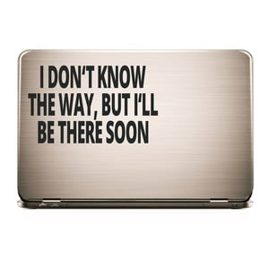 Laptop Sticker I DON'T KNOW THE WAY BUT... - Skin  |  | Artikelnummer: 55677091