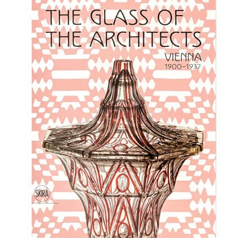 The Glass of the Architects | Vienna 1900–1937 | Artikelnummer: 201701