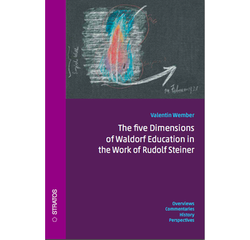 The Five Dimensions of Waldorfeducation | Overviews. Commentaries. History. Perspectives. Translated by John Weedon | Artikelnummer: 978-3-943731-20-0