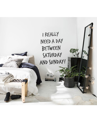 Need A Day Between Saturday & Sunday Wandsticker Spruch |  | Artikelnummer: 105095455