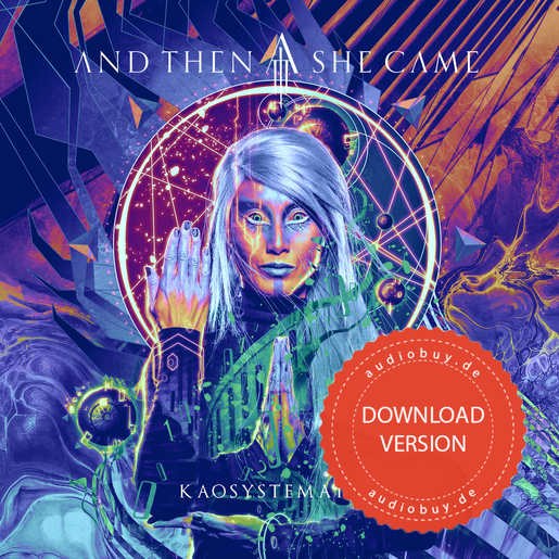 And Then She Came - KAOSYSTEMATIQ (DOWNLOAD-VERSION) |  | Artikelnummer: 21900